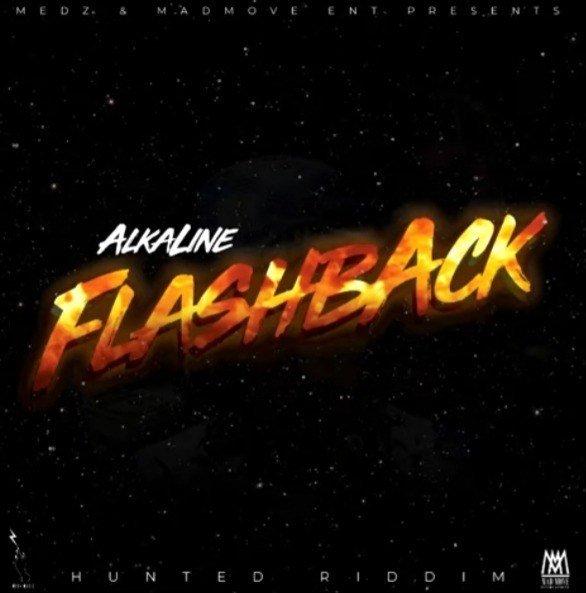 Download]: Alkaline ~Flashback(Huntered Riddim) – Iconzplay com